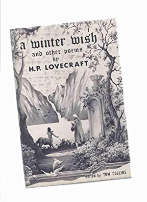 A Winter Wish and Other Poems -by: Lovecraft, H P
