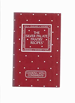 Cooking with Condiments: The Silver Palate Pantry: Rosso, Julee and