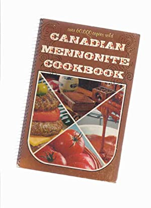 Canadian Mennonite Cookbook ( a Revised Edition: No Author /