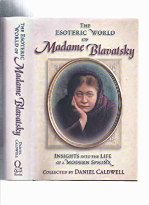 The Esoteric World of Madame Blavatsky: Insights: Blavatsky, H.P. (
