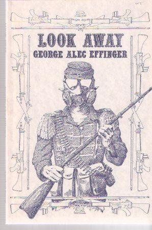 Look Away ---by George Alec Effinger ---a: Effinger, George Alec