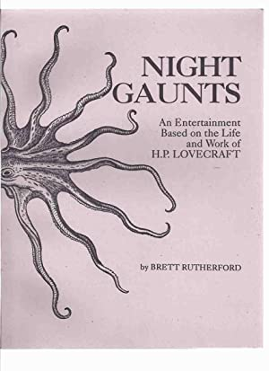NIGHT GAUNTS: An Entertainment Based on the Life and Work of H P Lovecraft -by Brett Rutherford -...