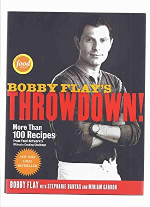 Bobby Flay's Throwdown: More Than 100 Recipes from Food Network's Ultimate Cooking Challenge -by ...