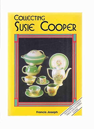 Collecting Susie Cooper, Including a Unique Price: Joseph, Francis (