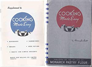 TWO VOLUMES: Cooking made Easy - Maple Leaf Milling Co. Limited / Monarch Pastry Flour ---with SU...