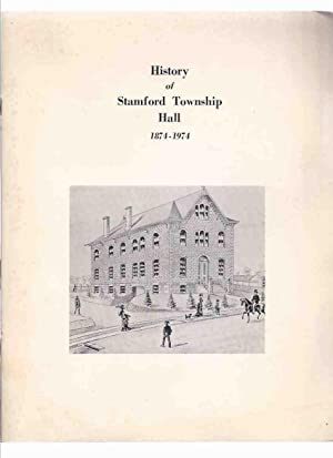 History of Stamford Township Hall, 1874 -: Petrie, Francis J