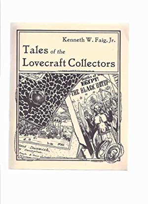 Tales of the Lovecraft Collectors -by Kenneth W Faig, Jr / Necronomicon Press