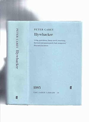Illywhacker ---by Peter Carey -a Signed Copy: Carey, Peter (signed)