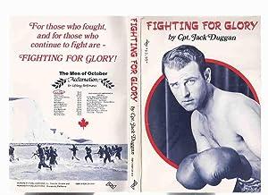 Fighting for Glory -by Capt. Jack Duggan: Duggan, Captain Jack
