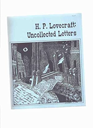 H P Lovecraft: Uncollected Letters / Necronomicon: H P [