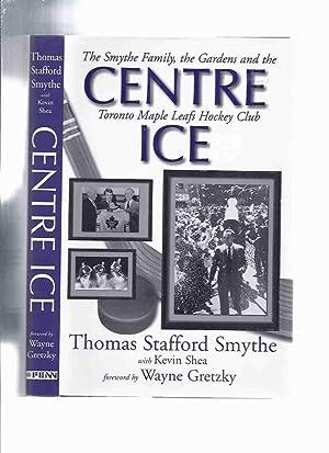 Centre Ice: The Smythe Family, the Gardens: Smythe, Thomas Stafford