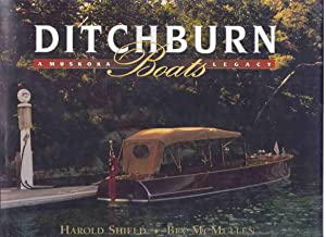 Ditchburn Boats: A Muskoka Legacy -by Harold: Shield, Harold; Bev