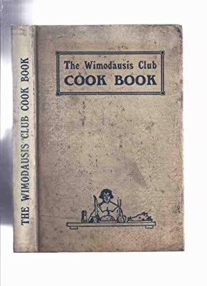 The Wimodausis Club Cook Book - 1922 edition ( Cookbook / Recipes )