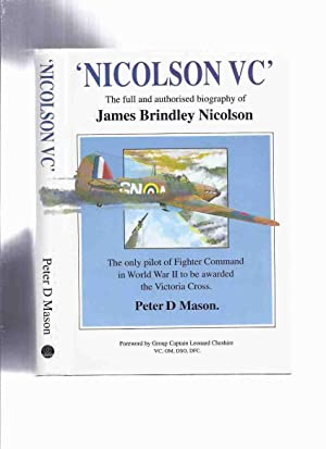 NICOLSON, VC: The Full and Authorised Biography: Mason, Peter D;