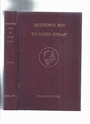 Hudson's Bay to Haro Strait : Books on Western Canada and the Pacific Northwest: A Collectors' Gu...