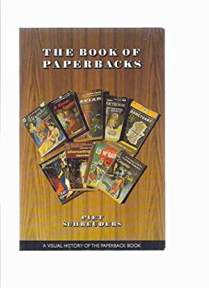 The Book of Paperbacks: A Visual History of the Paperback Book -by Piet Schreuders ( Bibliography...
