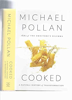 COOKED: A Natural History of Transformation -by: Pollan, Michael (signed)