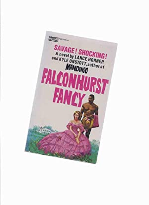 Falconhurst Fancy ---by Lance Horner and Kyle: Onstott, Kyle and
