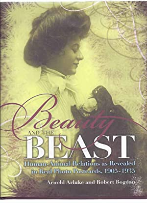 Beauty and the Beast: Human - Animal Relations as Revealed in Real Photo Postcards, 1905 - 1935 (...