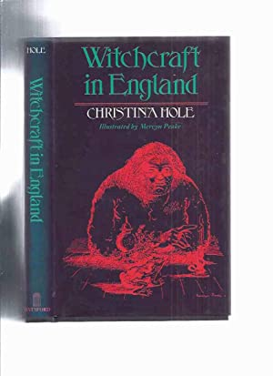 Witchcraft in England -by Christina Hole, Illustrations By Mervyn Peake (inc. Familiars and Shape...