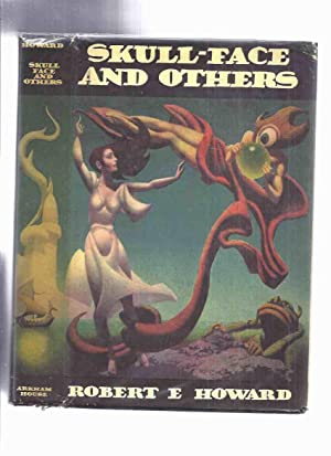 Skull-Face and Others -by Robert E Howard / Arkham House ( Wolfshead; Black Stone; Black Canaan; ...