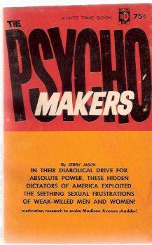 The Psycho Makers ---in Their Diabolical Drive: Jason, Jerry ,