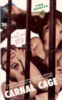 Carnal Cage -by George H Smith: Smith, George H,