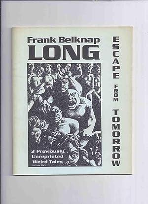 Frank Belknap Long: Escape from Tomorrow -: Long, Frank Belknap