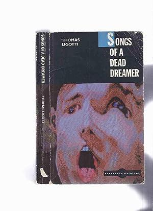 Songs of a Dead Dreamer -by Thomas: Ligotti. Thomas, Introduction