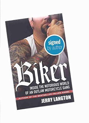 BIKER: Inside the Notorious World of an Outlaw Motorcycle Gang -by Jerry Langton -a Signed Copy (...