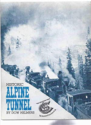 Historic Alpine Tunnel: The Colorado Road /: Helmers, Dow (