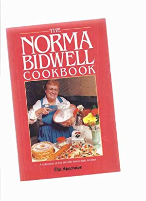 The Norma Bidwell Cookbook -a Signed Copy --a Collection of Her Favorite Home Style Recipes --- T...