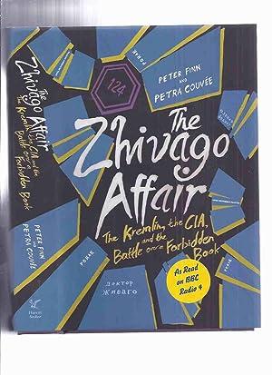 The Zhivago Affair: The Kremlin, the CIA: Finn, Peter and