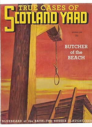 True Cases of Scotland Yard, Volume 1, # 1 (inc. Butcher of the Beach; Buried Alive in the Crumbl...