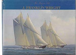 The Marine Art of J Franklin Wright: Wright-Popescul, Jean; J