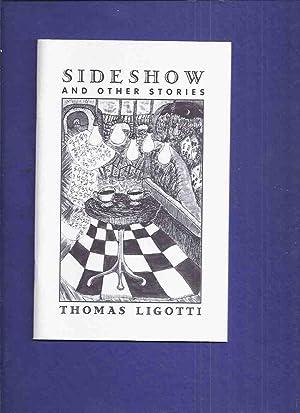 Sideshow and Other Stories -by Thomas Ligotti,: Ligotti. Thomas (signed)