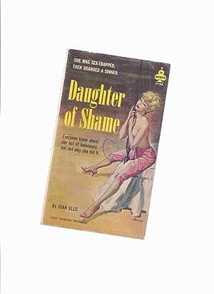 Daughter of Shame -by Joan Ellis /: Ellis, Joan (