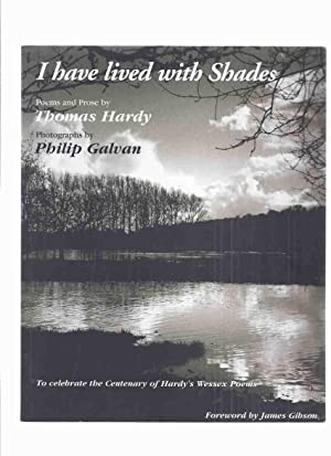 I Have Lived with Shades: Poems and: Hardy, Thomas; Foreword