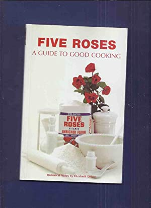 A Guide to Good Cooking - Five Roses Flour / Lake of the Woods Milling Company / Classic Canadian...