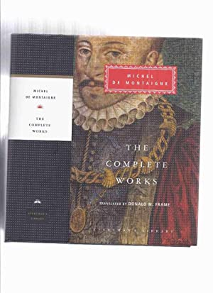 Michel De Montaigne: The Complete Works -: De Montaigne, Michel
