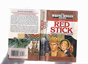 Red Stick: The White Indian Series -by: Porter, Donald Clayton