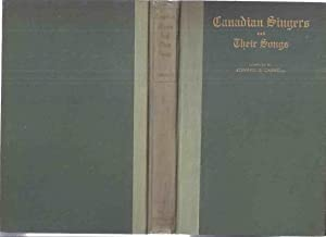 Canadian Singers and Their Songs: A Collection: Caswell, E X