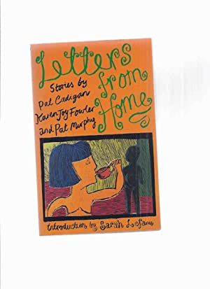 Letters from Home: Stories By Pat Cadigan,: Fowler, Karen Joy