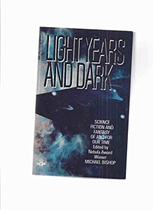 Light years and Dark: Science Fiction and: Bishop, Michael (signed)(