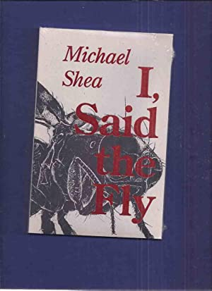 I, Said the Fly ---by Michael Shea: Shea, Michael with