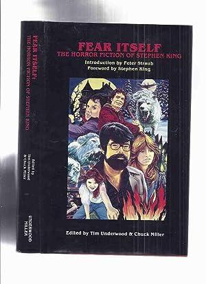 Fear Itself: The Horror Fiction of Stephen: Underwood, Tim /