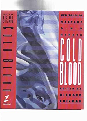 COLD BLOOD: New Tales of Mystery and: Chizmar, Richard(ed.)( Signed
