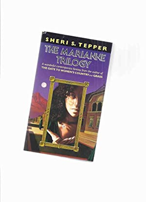 The Marianne Trilogy / Series: Marianne, the: Tepper, Sheri S.(