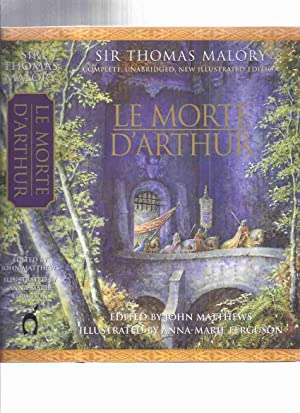 Le Morte D'Arthur, Illustrated By Anna-Marie Ferguson: Malory, Sir Thomas,