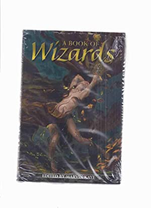 A Book of Wizards -by Marvin Kaye: Kaye, Marvin (ed.)